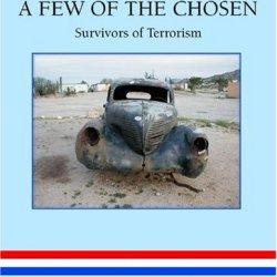 A Few Of The Chosen: Survivors Of Terrorism