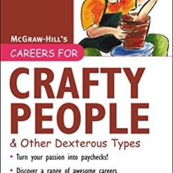 Careers For Crafty People And Other Dexterous Types, 3Rd Edition (Careers For Series)