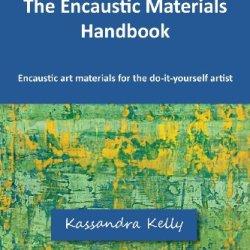 The Encaustic Materials Handbook