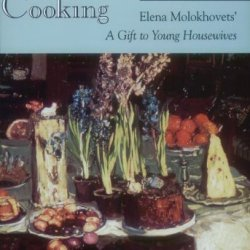 "Classic Russian Cooking: Elena Molokhovets' ""A Gift To Young Housewives"""