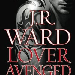 By J.R. Ward Lover Avenged (Black Dagger Brotherhood, Book 7) (First Edition)