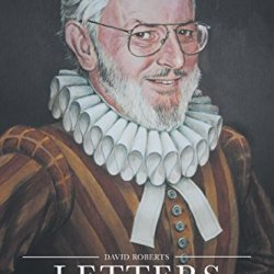 Letters To His Children From An Uncommon Attorney - A Memoir