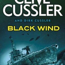 Black Wind: Dirk Pitt #18: A Dirk Pitt Novel By Cussler. Clive ( 2012 ) Paperback