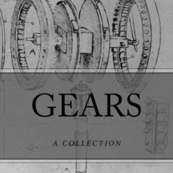 Gears: A Collection