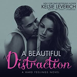 A Beautiful Distraction: Hard Feelings, Book 3 | [Kelsie Leverich]