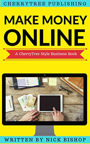 How to Start an Online Business: You won't learn this in school(CherryTree Style)(online business ideas,work from home ideas,earn money online,earn money from home,online business startup)