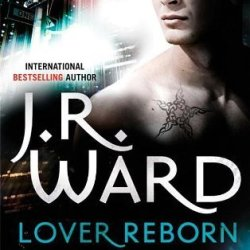 Lover Reborn: Number 10 In Series (Black Dagger Brotherhood) By Ward. J. R. ( 2012 ) Paperback