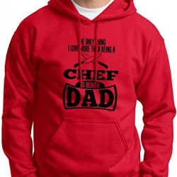 Only Thing Love More Than Being A Chef Is A Dad Hoodie Sweatshirt 3Xl Red