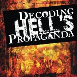 Decoding Hell'S Propaganda: Sharpening Your Discernment