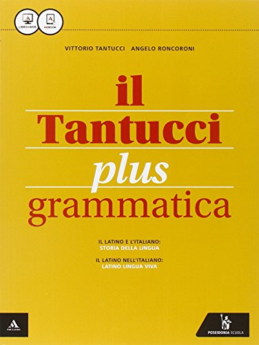Il Tantucci plus. Grammatica-Laboratorio 1. Con e-book. Con espansione online. Per i Licei