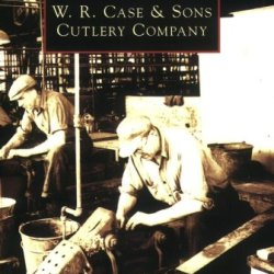 W.R.  Case  &  Sons  Cutlery  Company  (Pa)  (Images  Of  America)