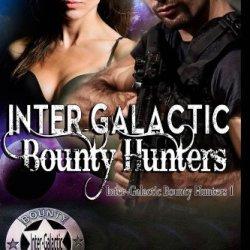 Intergalactic Bounty Hunters: Intergalatic Bounty Hunters I (Volume 1)