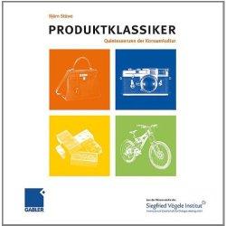 Produktklassiker: Quintessenzen Der Konsumkultur (German Edition)
