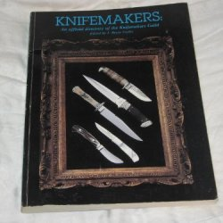 Knifemakers; An Official Directory Of The Knifemakers Guild