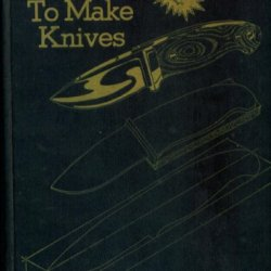 How To Make Knives. 5Th Printing. 1981. Hardcover. American Blade.