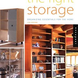 The Right Storage: Organizing Essentials For The Home