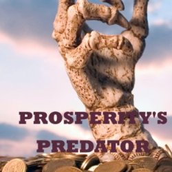 Prosperity'S Predator: Thoughts On Government