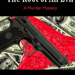 The Root Of All Evil: A Murder Mystery (A Stas Nowak Novel)