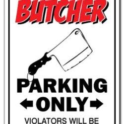 Butcher Novelty Sign Parking Signs Shop Knives Gift