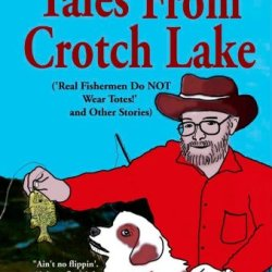 Tales From Crotch Lake