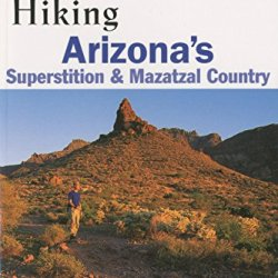 Hiking Arizona'S Superstition And Mazatzal Country (Regional Hiking Series)