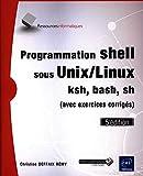 Image of Programmation shell sous Unix/Linux - sh, ksh, bash (avec exercices corrigés) (5e édition)