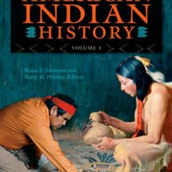Encyclopedia Of American Indian History (4 Volume Set)