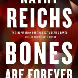 Bones Are Forever: A Novel (A Temperance Brennan Novel)