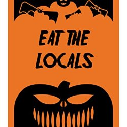 "Reflective Aluminum Halloween Sign ""Eat The Locals"" 7"" X 10"" (Hw-0084-Ra)"