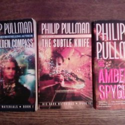 His Dark Materials Trilogy: The Golden Compass / The Subtle Knife / The Amber Sp