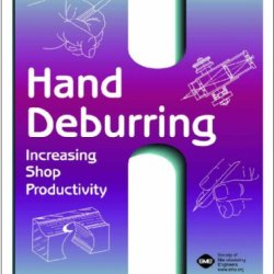 Hand Deburring: Increasing Shop Productivity