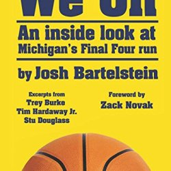 We On: An Inside Look At Michigan'S Final Four Run