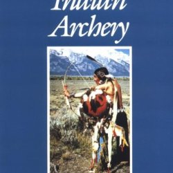 American Indian Archery (Civilization Of The American Indian Series; 154)