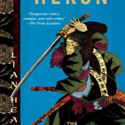 The Harsh Cry Of The Heron: The Last Tale Of The Otori (Tales Of The Otori, Book 4)
