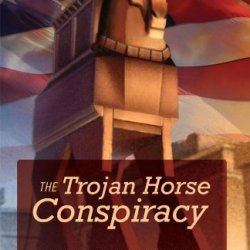 The Trojan Horse Conspiracy: The Infiltration And Destruction Of American Democracy