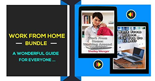 Work From Home Bundle 1: Can You Do It All? and Working Around Children