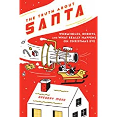 The Truth about Santa: Wormholes, Robots, and What Really Happens on Christmas Eve
