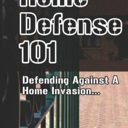 Home Defense 101: How To Defend Against A Home Invasion