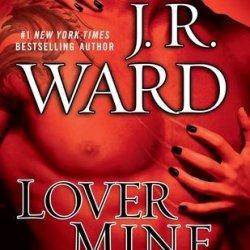 By J.R. Ward - Lover Mine (Black Dagger Brotherhood, Book 8) (Reprint) (10/31/10)