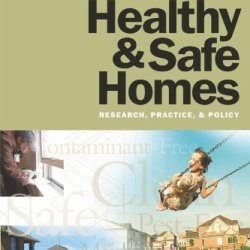 Healthy & Safe Homes: Research, Practice, & Policy