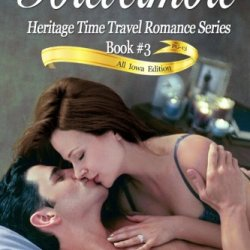 Forevermore (Heritage Time Travel Romance Series, Book 3): Pg-13 All Iowa Edition (Volume 3)