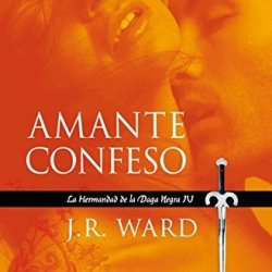 Amante Confeso: La Hermandad De La Daga Negra Iv (La Hermandad De La Daga Negra / Black Dagger Brotherhood Series) (Spanish Edition) [Paperback]