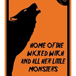 "Reflective Aluminum Halloween Sign ""Home Of The Wicked Witch And All Her Little Monsters"" 7"" X 10"" (Hw-0737-Ra)"