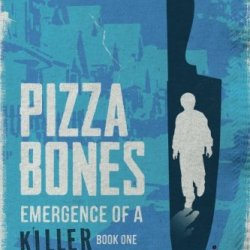 Pizza Bones: Emergence Of A Killer (Part One)