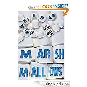Weirder Than Marshmallows book of essays by Dan Fogg and Deborah Carney