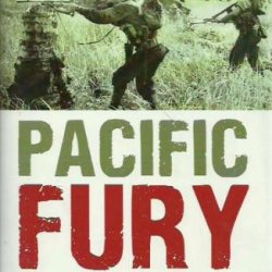 Pacific Fury: How Australia And Her Allies Defeated The Japanese Scourge
