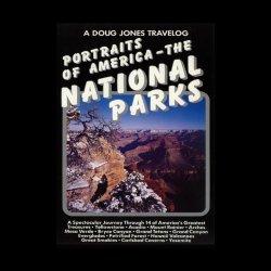 A Doug Jones Travelog Portraits Of America - The National Parks