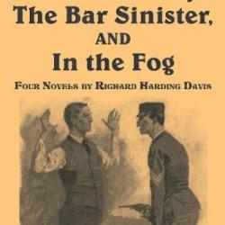 Captain Macklin, Ranson'S Folly, The Bar Sinister, And In The Fog