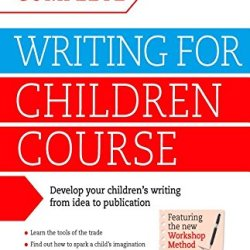 Writing For Children: A Complete Teach Yourself Creative Writing Course (Teach Yourself: Writing)