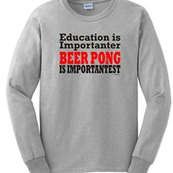 Education And Beer Pong Are Important Long Sleeve T-Shirt Small Ash